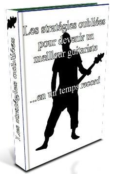 les strategies oubliés pour devenir un meilleur guitariste